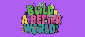 Build a Better World ...